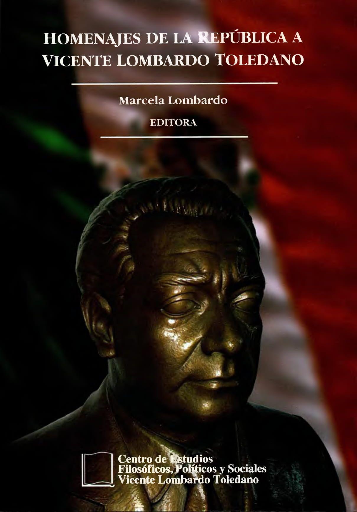 Portada del libro: HOMENAJES DE LOS PODERES DE LA REPÚBLICA A VICENTE LOMBARDO TOLEDANO