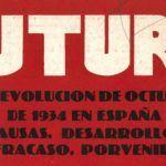 Portada del libro: La Revolución de Octubre de 1934 en España. Causas, Desarrollo, Fracaso, Porvenir