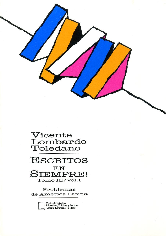 Portada del libro: ESCRITOS EN SIEMPRE!, TOMO III, VOL. 1. PROBLEMAS DE AMÉRICA LATINA