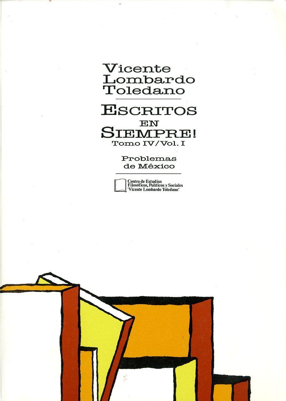 Portada del libro: ESCRITOS EN SIEMPRE!, TOMO IV, VOL. 1. PROBLEMAS DE MÉXICO
