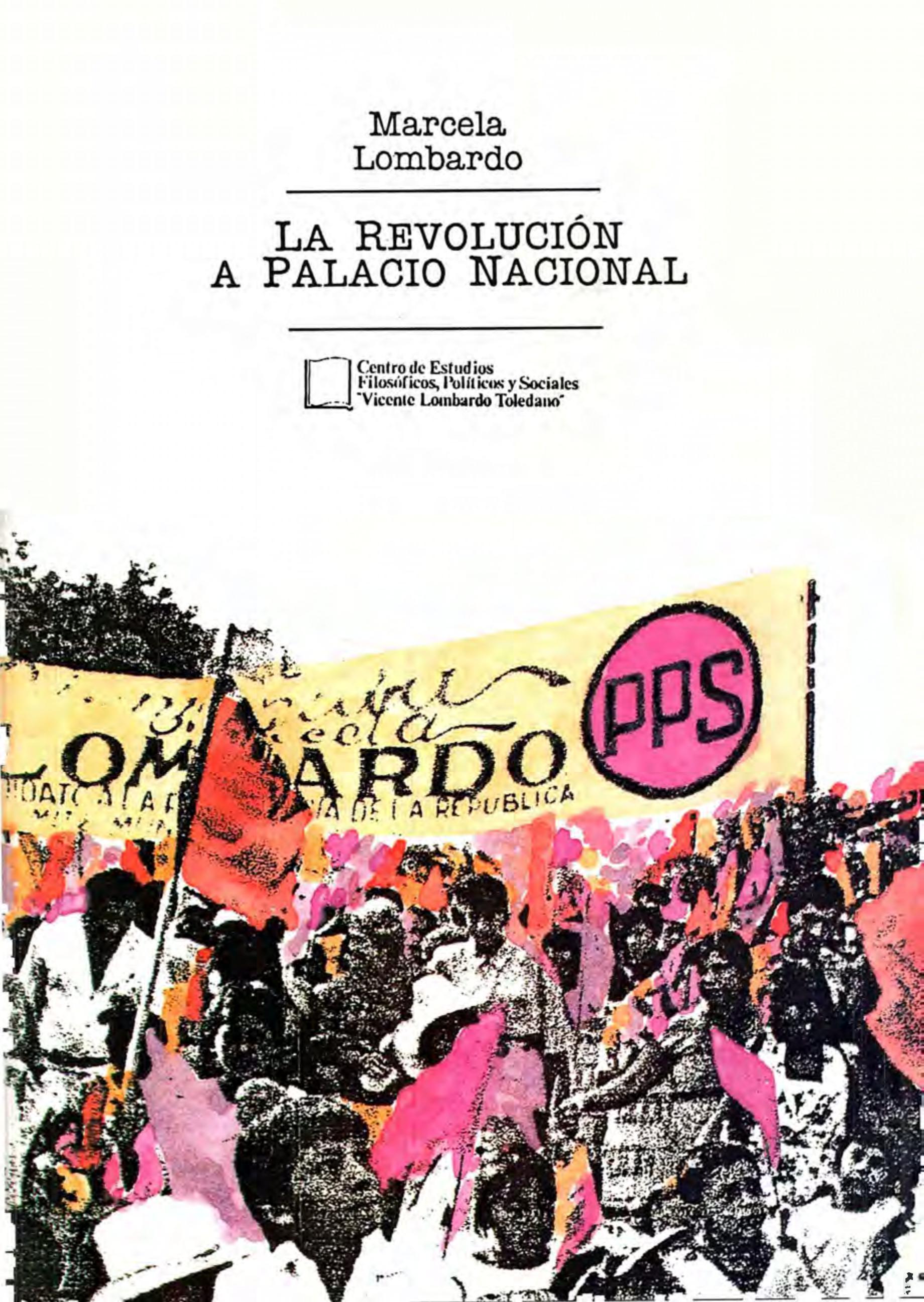 Portada del libro: LA REVOLUCIÓN A PALACIO NACIONAL