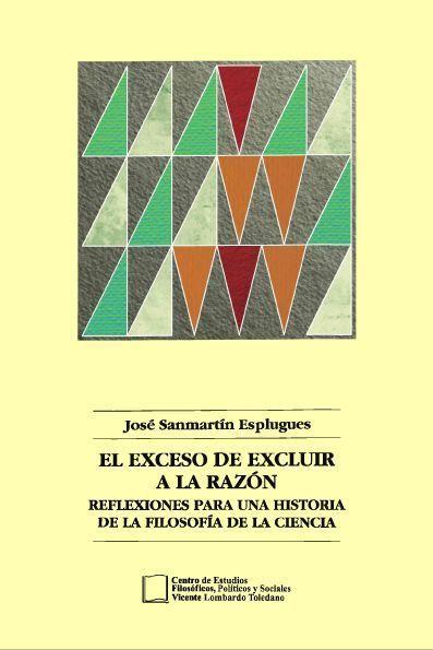 Portada del libro: El exceso de excluir a la razón. Reflexiones para una historia de la filosofía de la ciencia