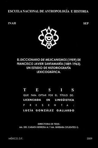 Portada del libro: El diccionario de mejicanismos (1959) de Francisco Javier Santamaría (1889-1963). Un estudio de historiografía lexicográfica