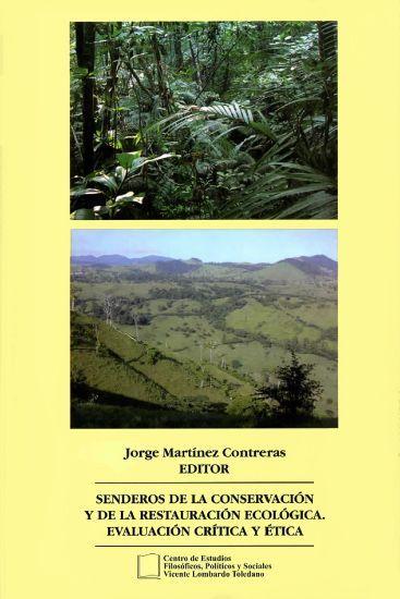Portada del libro: Senderos de la conservación y de la restauración ecológica. Evaluación crítica y ética