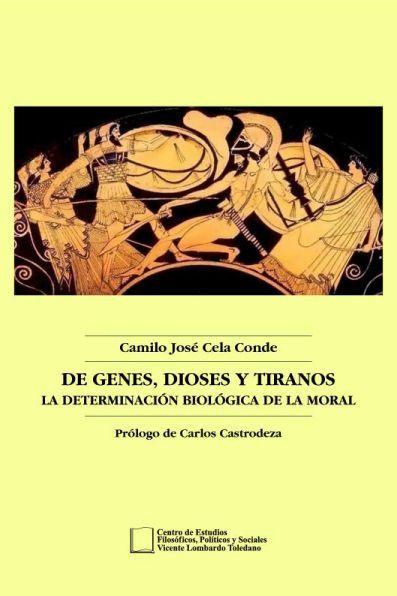 Portada del libro: De Genes, Dioses y Tiranos. La Determinación Biológica de la Moral